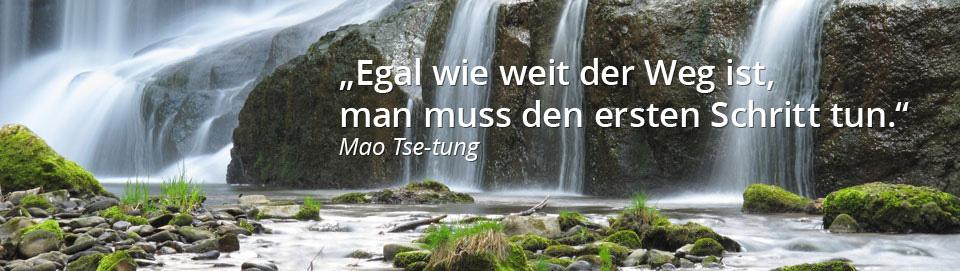 Egal wie weit der Weg ist, man muss den ersten Schritt tun - Mao Tse-tung | Heil- und Lebensberatung Myriam Dahms