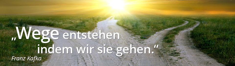 Wege entstehen indem wir sie gehen - Franz Kafka | Heil- und Lebensberatung Myriam Dahms